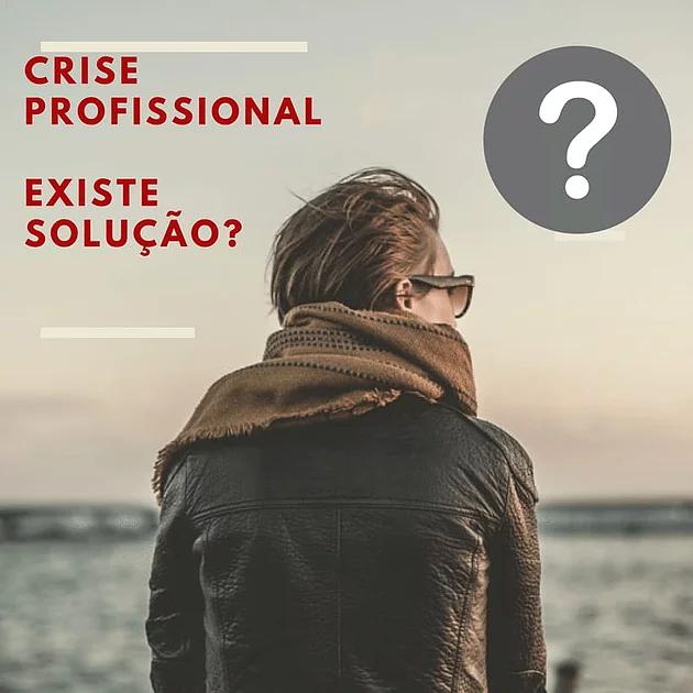 Crise profissional – Ficar bem mesmo estando mal com o desemprego! Será que existe solução?